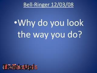 Bell-Ringer 12/03/08