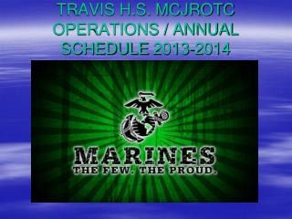 TRAVIS H.S. MCJROTC OPERATIONS / ANNUAL SCHEDULE  2013-2014