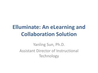 Elluminate : An eLearning and Collaboration Solution