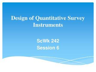 Design of Quantitative Survey Instruments
