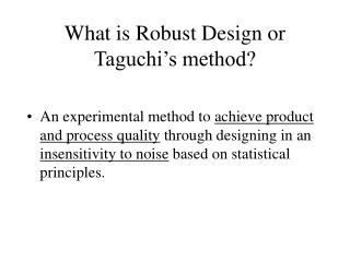 What is Robust Design or Taguchi s method