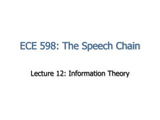 ECE 598: The Speech Chain