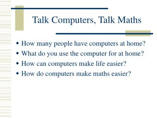 Talk Computers, Talk Maths