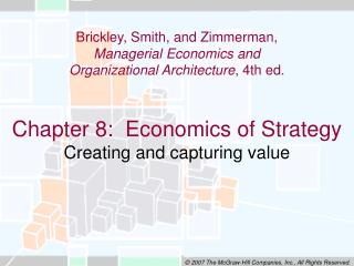 Chapter 8:  Economics of Strategy Creating and capturing value
