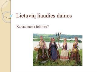 Lietuvi ų liaudies dainos