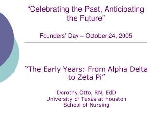 """Celebrating the Past, Anticipating the Future"" Founders' Day – October 24, 2005"