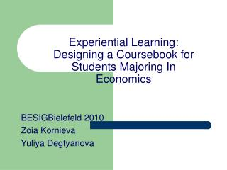 Experiential Learning: Designing a Coursebook for Students Majoring In Economics