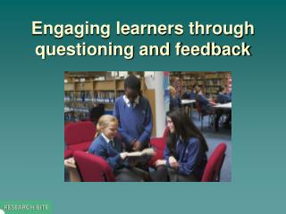 Engaging learners through questioning and feedback