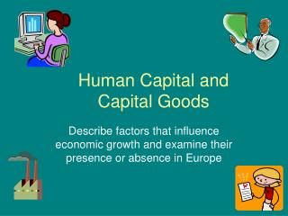 Human Capital and Capital Goods