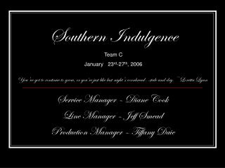 Service Manager – Diane Cook Line Manager – Jeff Smead Production Manager – Tiffany Daie