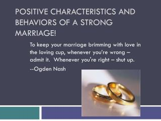 Positive Characteristics and Behaviors of a St rong  Marriage!