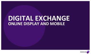 Digital Exchange  Online  Display and mobile