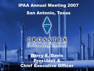 IPAA Annual Meeting 2007 San Antonio, Texas