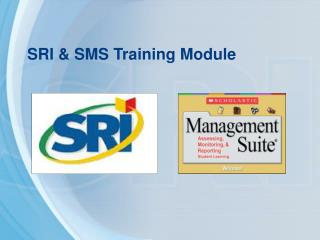 SRI  SMS Training Module