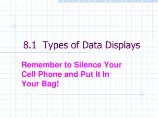 8.1  Types of Data Displays