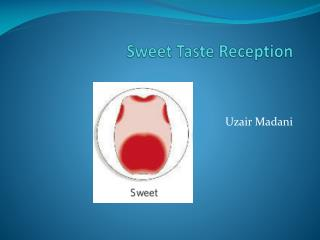 Sweet Taste Reception