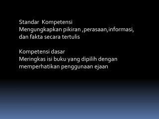 Standar Kompetensi Mengungkapkan pikiran  , perasaan,informasi ,  dan fakta secara tertulis