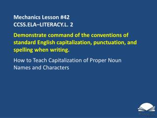 Mechanics Lesson  #42 CCSS.ELA�LITERACY.L.  2
