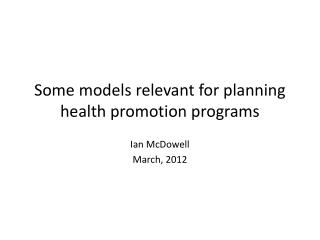 Some models relevant for planning health promotion programs