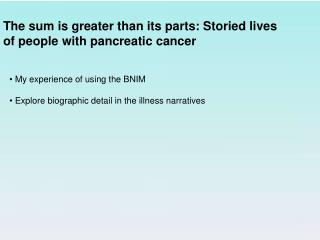 The sum is greater than its parts: Storied lives  of people with pancreatic cancer