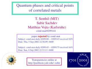 T. Senthil (MIT) Subir Sachdev Matthias Vojta (Karlsruhe)