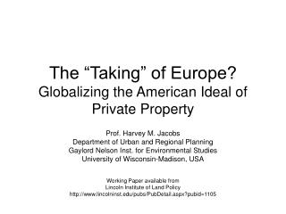 """The """"Taking"""" of Europe?  Globalizing the American Ideal of Private Property"""