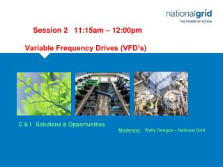 Session 2   11:15am – 12:00pm     Variable Frequency Drives (VFD's)