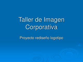 Taller de Imagen Corporativa