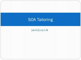 SOA Tailoring