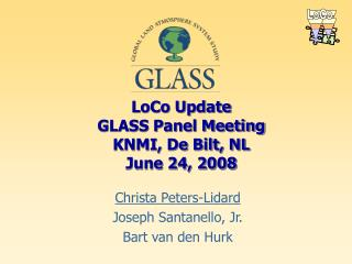 LoCo Update GLASS Panel Meeting KNMI, De Bilt, NL June 24, 2008