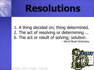 1. A thing decided on; thing determined.   The act of resolving or determining ...