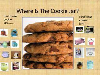 Where Is The Cookie Jar?