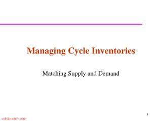 Managing Cycle Inventories