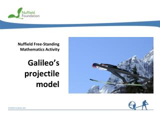 Nuffield Free-Standing Mathematics Activity Galileo�s projectile model