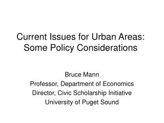 Current Issues for Urban Areas: Some Policy Considerations