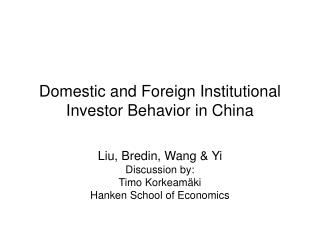 Domestic and Foreign Institutional Investor Behavior in China