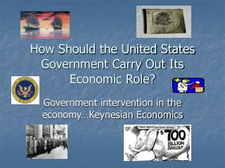 How Should the United States Government Carry Out Its Economic Role?