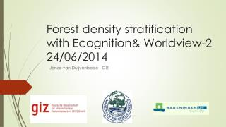 Forest density stratification with Ecognition& Worldview-2 24/06/2014