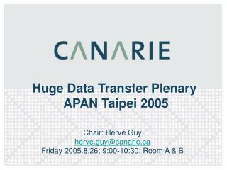 Huge Data Transfer Plenary   APAN Taipei 2005
