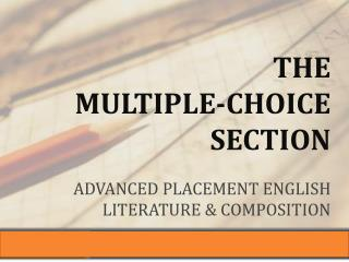The  multiple-Choice  section Advanced Placement English Literature & Composition