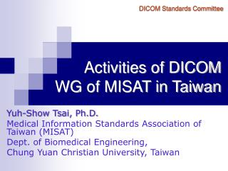 Activities of DICOM  WG of MISAT in Taiwan