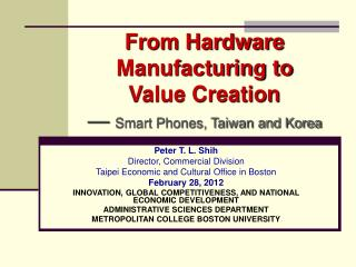 From Hardware Manufacturing to  Value Creation  —  Smart Phones, Taiwan and Korea
