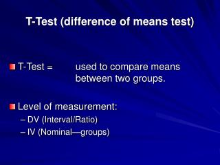 T-Test (difference of means test)