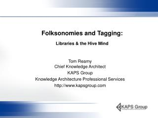 Folksonomies and Tagging: Libraries & the Hive Mind