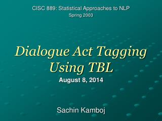 Dialogue Act Tagging Using TBL