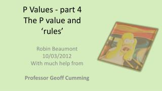 P Values - part 4 The P value and 'rules'