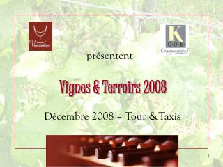 présentent   Vignes & Terroirs 2008