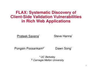FLAX: Systematic Discovery of  Client-Side Validation Vulnerabilities  in Rich Web Applications