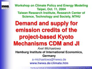 Demand and supply for emission credits of the project-based Kyoto Mechanisms CDM and JI