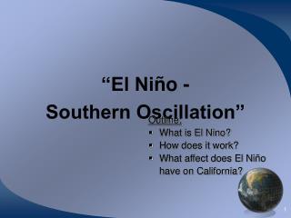 """El Ni ñ o -  Southern Oscillation"""